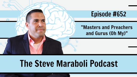 #652 Masters and Preachers and Gurus (Oh My)