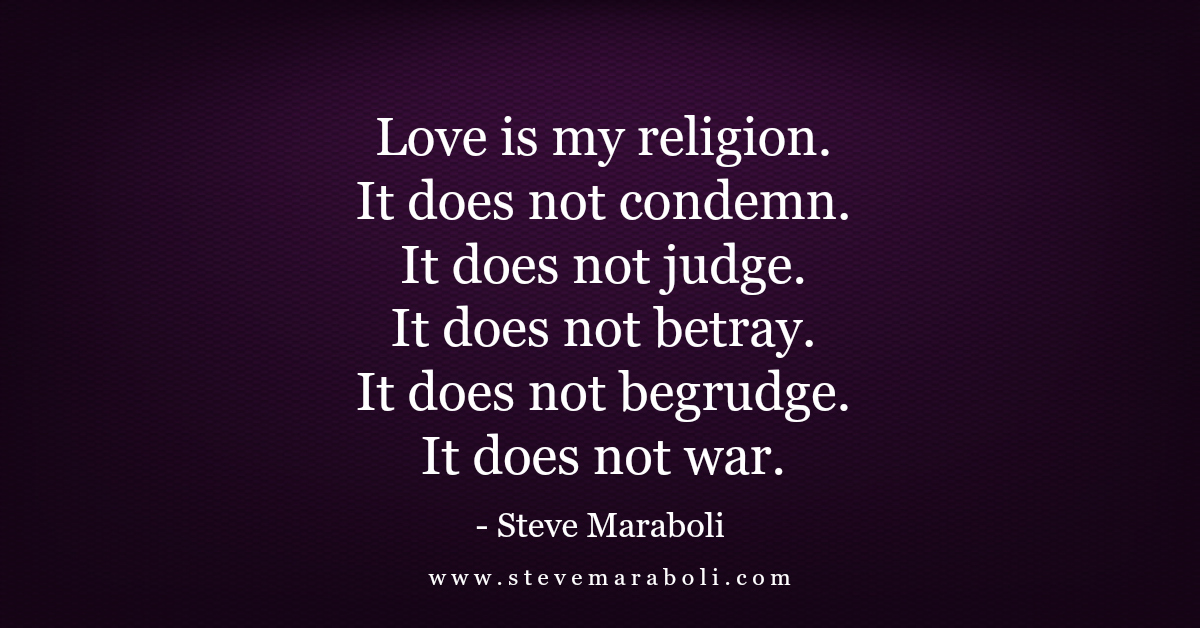 Love is My Religion by Steve Maraboli