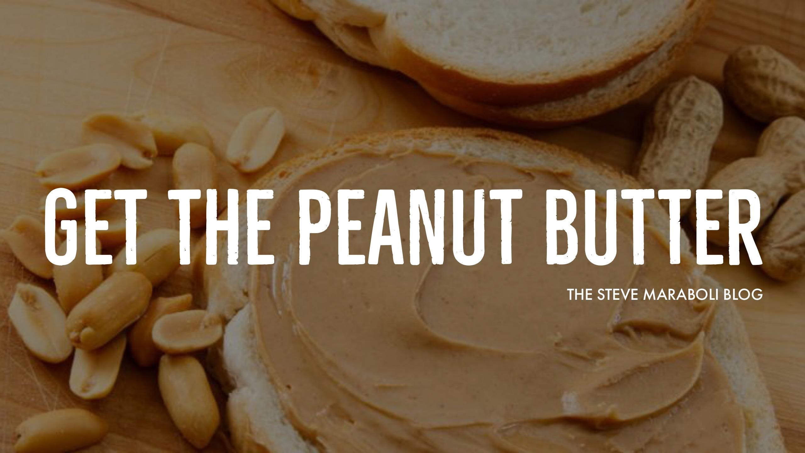 Get the Peanut Butter