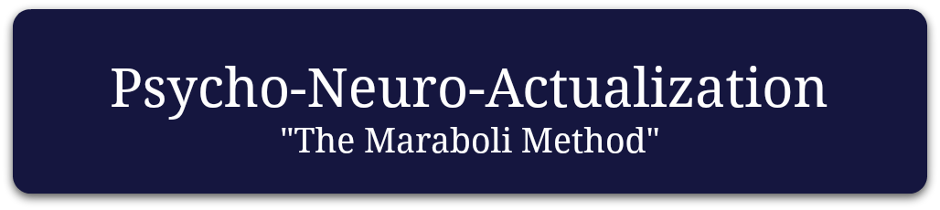 -Psycho-Neuro-Actualization The Maraboli Method