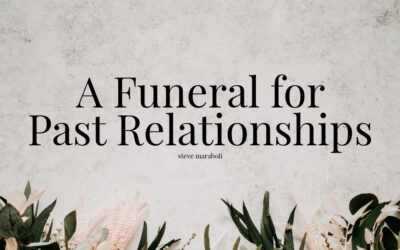 A Funeral for Past Relationships
