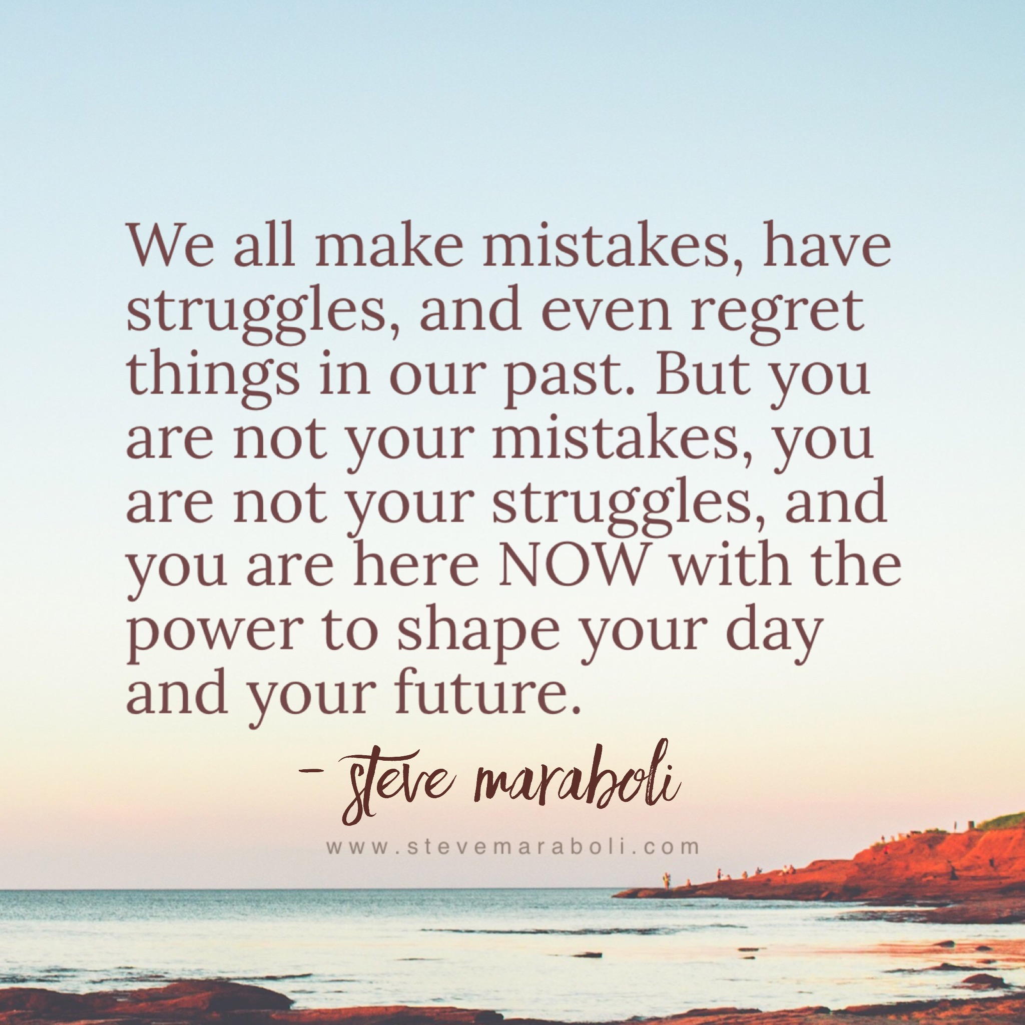Let Mistakes Be What They Are; A Gauge - Steve Maraboli