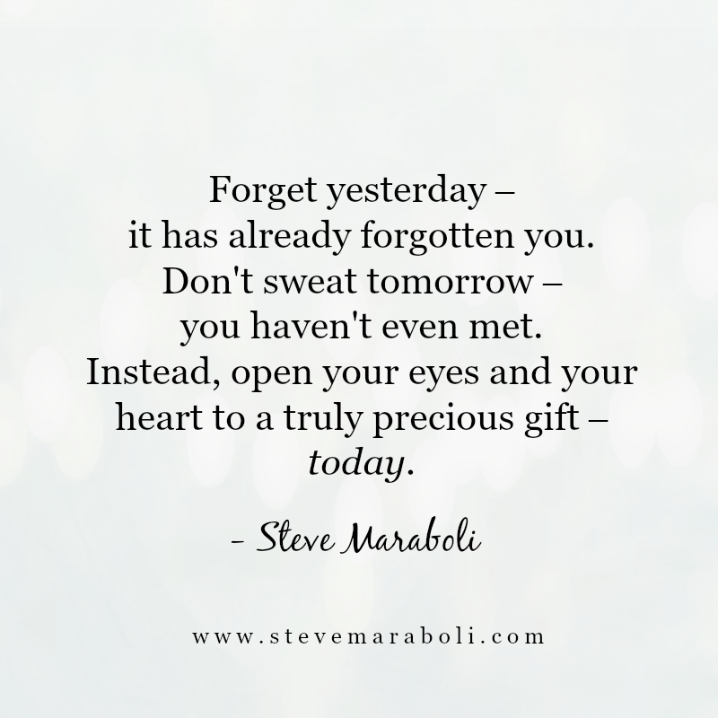 Today is a New Day! - Steve Maraboli