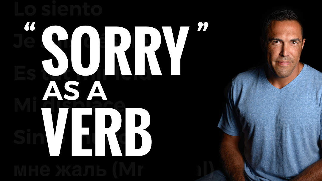 """Sorry"" as a Verb"